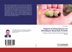 Bookcover of Impact of Disturbance on Himalayan Banj-Oak Forests