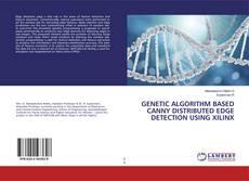Capa do livro de GENETIC ALGORITHM BASED CANNY DISTRIBUTED EDGE DETECTION USING XILINX