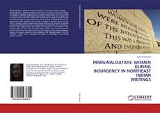 Bookcover of MARGINALIZATION: WOMEN DURING INSURGENCY IN NORTHEAST INDIAN WRITINGS