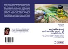 Capa do livro de Antioxidant and antimicrobial activity of phytoextracts