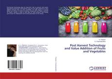 Bookcover of Post Harvest Technology and Value Addition of Fruits and Vegetables