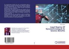Bookcover of Legal Regime Of Nanotechnology& Its Seismic Benefits