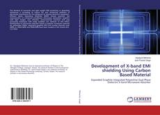Bookcover of Development of X-band EMI shielding Using Carbon Based Material