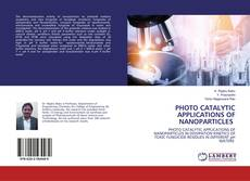 Bookcover of PHOTO CATALYTIC APPLICATIONS OF NANOPARTICLES