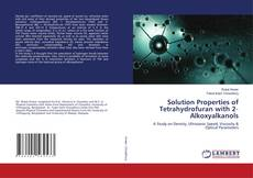 Обложка Solution Properties of Tetrahydrofuran with 2‐Alkoxyalkanols