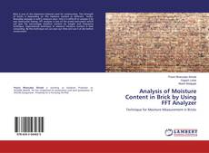 Bookcover of Analysis of Moisture Content in Brick by Using FFT Analyzer