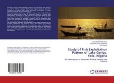 Bookcover of Study of Fish Exploitation Pattern of Lake Geriyo, Yola, Nigeria