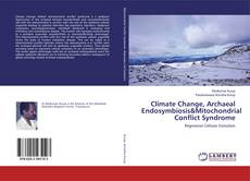 Bookcover of Climate Change, Archaeal Endosymbiosis&Mitochondrial Conflict Syndrome
