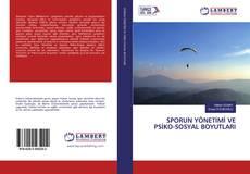 Bookcover of SPORUN YÖNETİMİ VE PSİKO-SOSYAL BOYUTLARI