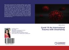 Portada del libro de Covid 19 An International Trauma with Uncertainty