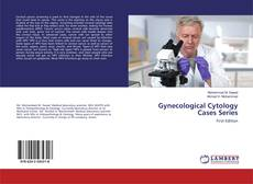Bookcover of Gynecological Cytology Cases Series