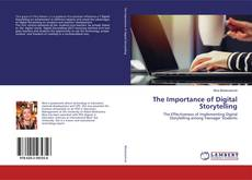 Bookcover of The Importance of Digital Storytelling