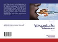 Bookcover of Nutritional quality of Corn Flour supplemented with Acheta Gossypii