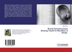 Couverture de Brand Consciousness Among Youth In Mumbai: A Study