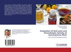 Copertina di Evaluation of Anti-acne and Thrombolytic Activity of Sarcostemma Plant