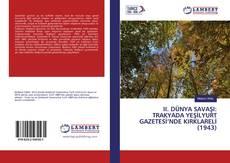 Bookcover of II. DüNYA SAVA?I: TRAKYADA YE??LYURT GAZETES?'NDE KIRKLAREL? (1943)