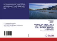 Bookcover of MANUAL ON AQUACLINICS AND AQUAPRENEURSHIP DEVELOPMENT TRAINING PROGRAMME