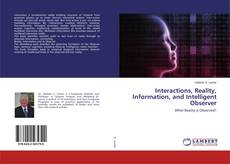 Bookcover of Interactions, Reality, Information, and Intelligent Observer