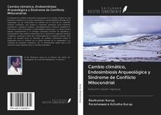 Portada del libro de Cambio climático, Endosimbiosis Arqueológica y Síndrome de Conflicto Mitocondrial