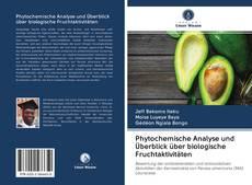 Buchcover von Phytochemische Analyse und Überblick über biologische Fruchtaktivitäten