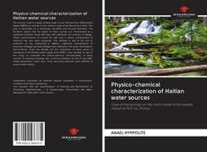Bookcover of Physico-chemical characterization of Haitian water sources