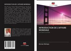 Bookcover of INTRODUCTION DE L'AFFAIRE MONDIALE