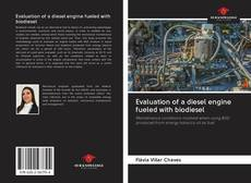 Bookcover of Evaluation of a diesel engine fueled with biodiesel