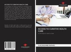Bookcover of ACCESS TO CURATIVE HEALTH CARE