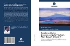 Bookcover of Extraterrestrische Quantencomputer-Wolken, Alien-Besuch & Covid 19