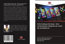 Capa do livro de Informatique de base : Une composante intégrale de notre vie quotidienne