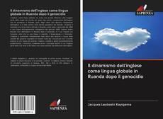 Bookcover of Il dinamismo dell'inglese come lingua globale in Ruanda dopo il genocidio