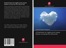 Bookcover of O Dinamismo do Inglês como Língua Global no Ruanda Pós-Genocídio