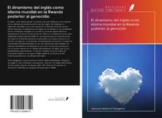 Bookcover of El dinamismo del inglés como idioma mundial en la Rwanda posterior al genocidio