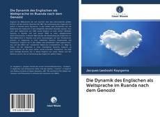 Bookcover of Die Dynamik des Englischen als Weltsprache im Ruanda nach dem Genozid