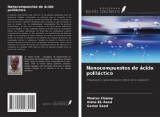 Bookcover of Nanocompuestos de ácido poliláctico