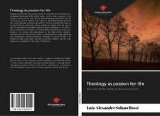 Bookcover of Theology as passion for life