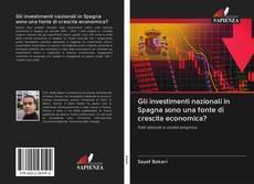 Copertina di Gli investimenti nazionali in Spagna sono una fonte di crescita economica?