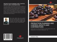 Bookcover of PRODUCTION PLANNING AND CONTROL ASPECTS AND CONTRIBUTIONS