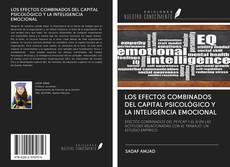 LOS EFECTOS COMBINADOS DEL CAPITAL PSICOLÓGICO Y LA INTELIGENCIA EMOCIONAL kitap kapağı