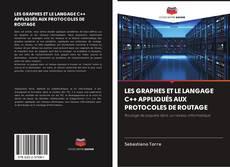 Buchcover von LES GRAPHES ET LE LANGAGE C++ APPLIQUÉS AUX PROTOCOLES DE ROUTAGE