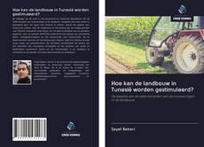 Borítókép a  Hoe kan de landbouw in Tunesië worden gestimuleerd? - hoz