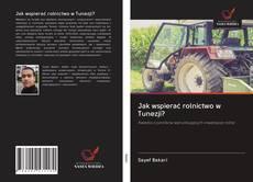 Bookcover of Jak wspierać rolnictwo w Tunezji?