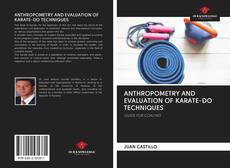 Bookcover of ANTHROPOMETRY AND EVALUATION OF KARATE-DO TECHNIQUES