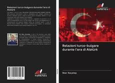 Relazioni turco-bulgare durante l'era di Atatürk kitap kapağı