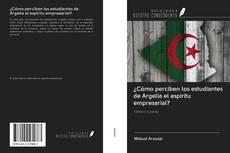 Portada del libro de ¿Cómo perciben los estudiantes de Argelia el espíritu empresarial?