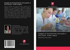 Copertina di Gadgets do Prostodontista: Articulador e Arco Facial - Então e Agora