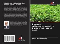 Indagine sull'esportazione di tè iraniano dal 2014 al 2018 kitap kapağı