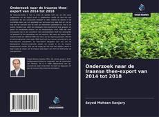 Onderzoek naar de Iraanse thee-export van 2014 tot 2018 kitap kapağı
