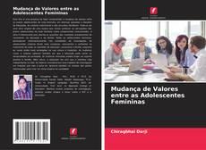 Bookcover of Mudança de Valores entre as Adolescentes Femininas