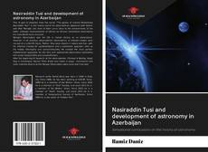 Bookcover of Nasiraddin Tusi and development of astronomy in Azerbaijan